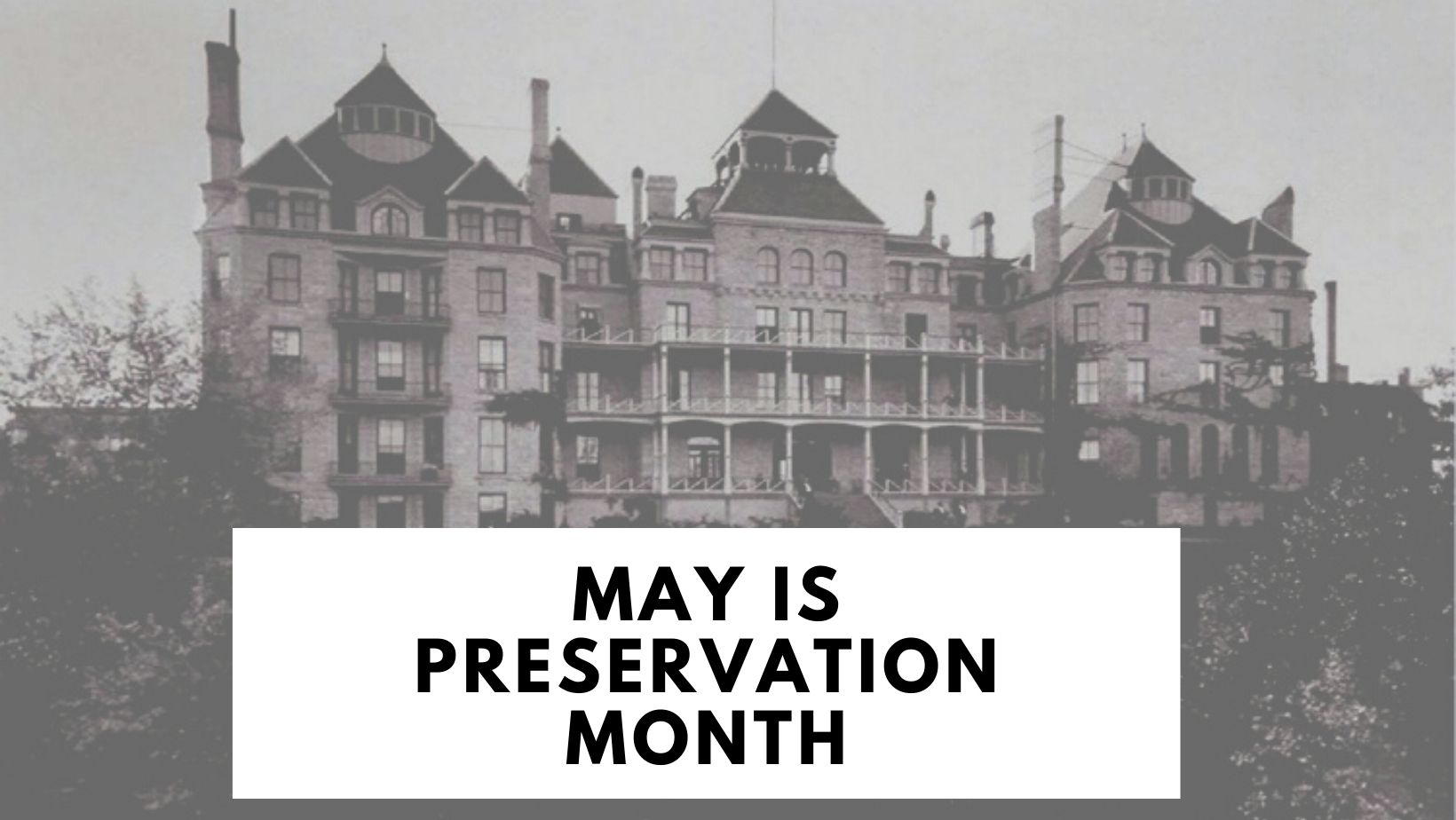 May is Preservation Month